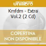 EXTRA VOL.2                               cd musicale di KMFDM