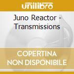 Juno Reactor - Transmissions cd musicale di Reactor Juno