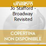 Broadway revisited cd musicale di Jo Stafford