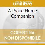 A PRAIRE HOME COMPANION cd musicale di O.S.T.