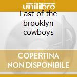 Last of the brooklyn cowboys cd musicale di Arlo Guthrie