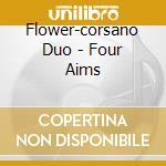 Flower-corsano Duo - Four Aims cd musicale di Duo Flower-corsano