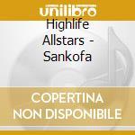Highlife Allstars - Sankofa cd musicale di Allstars Highlife