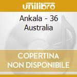 Ankala - 36 Australia cd musicale di ARTISTI VARI