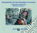 Psarantonis / Ensemble Xylouris - Mountain Rebels cd musicale di Psarantonis & xylour