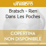 Bratsch - Rien Dans Les Poches cd musicale di BRATSCH