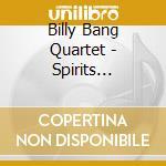 Billy Bang Quartet - Spirits Gathering cd musicale di BILLY BANG QUARTET