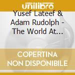 The world at peace cd musicale di Yusef lateef & adam