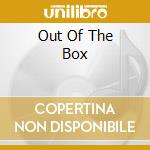OUT OF THE BOX                            cd musicale di HILL TYRONE