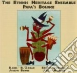 The Ethinic Heritage Ensemble - Papa'S Bounce cd musicale di ETHINIC HERITAGE