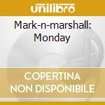 MARK-N-MARSHALL: MONDAY                   cd musicale di MARSHALL ALLEN QUART