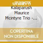 Kalaparush Maurice Mcintyre Trio - Dream Of... cd musicale di KALAPARUSH MAURICE M