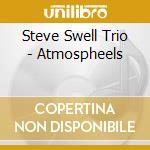 Steve Swell Trio - Atmospheels cd musicale di STEVE SWELL TRIO