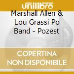 Marshall Allen & Lou Grassi Po Band - Pozest cd musicale di MARSHALL ALLEN & LOU