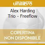 Alex Harding Trio - Freeflow cd musicale di HARDING ALEX TRIO