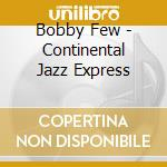 Continental jazz express cd musicale di Few Bobby