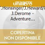 T.Honsinger/J.Heward/& J.Derome - Adventure Looking Glass cd musicale di HONSINGER/HEWARD/DED