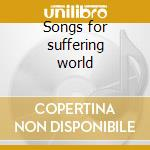 Songs for suffering world cd musicale di D.budbill/w.parker/h