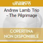 Andrew Lamb Trio - The Pilgrimage cd musicale di LAMB ANDREW TRIO