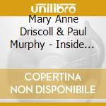 Mary Anne Driscoll & Paul Murphy - Inside Out cd musicale di DRISCOLL/MURPHY