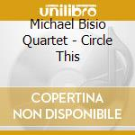 Circle this cd musicale di Michael bisio quarte