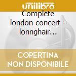 Complete london concert - lonnghair professor cd musicale di Longhair Professor