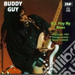 D.j.play my blues - guy buddy cd musicale di Buddy Guy