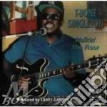 T-bone Singleton - Walkin'the Floor cd musicale di Singleton T-bone
