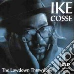 Ike Cosse - The Lowdown Throwdown cd musicale di Cosse Ike