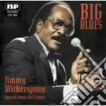 Jimmy Witherspoon - Big Blues cd musicale di Jimmy Witherspoon