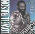 Lowell Fulson - Think Twice Before You... cd musicale di Lowell Fulson