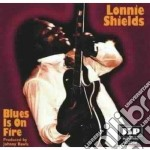 Blues is on fire - cd musicale di Shields Lonnie