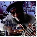 U.p.wilson - The Good The Bad The Blue cd musicale di U.p.wilson