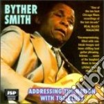 Byther Smith - Addressing The Nation... cd musicale di Smith Byther