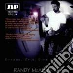 Randy Mcallister - Grease, Grit, Dirt & Spit cd musicale di Mcallister Randy