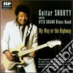 Guitar Shorty & The Otis Grand B. - My Way Or The Highway cd musicale di Guitar shorty & the otis grand