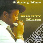 Mighty mars - cd musicale di Mars Johnny
