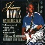 Johnny Rawls - Put Your Trust In Me cd musicale di Rawls Johnny