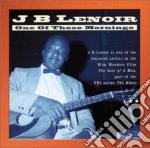 J.b. Lenoir - One Of Those Mornings cd musicale di J.b. Lenoir