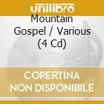 MOUNTAIN GOSPEL (BOX 4CD) cd musicale di ARTISTI VARI