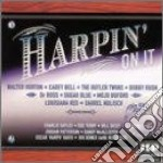 L.red/sugar Blue/c.bell & O. - Harpin' On It cd musicale di L.red/sugar blue/c.bell & o.