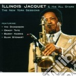 Illinois Jacquet & His All Stars - The New York Sessions cd musicale di Illinois jacquet & h
