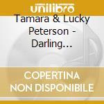 Tamara & Lucky Peterson - Darling Forever cd musicale di TAMARA & LUCKY PETER