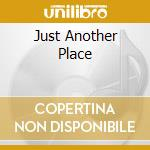 JUST ANOTHER PLACE cd musicale di WALL CHRIS