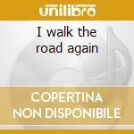 I walk the road again cd musicale