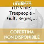 (LP VINILE) Guilt, regret, embarrassment lp vinile di TREEPEOPLE