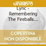 REMEMBERING THE FIREBALLS PART 8          cd musicale di LYNC