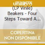 (LP VINILE) Four steps toward a cultural revolution lp vinile di BEAKERS