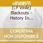 (LP VINILE) History in reverse lp vinile di BLACKOUTS