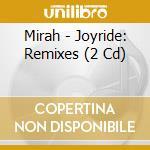 JOYRIDE: REMIXES cd musicale di MIRAH
